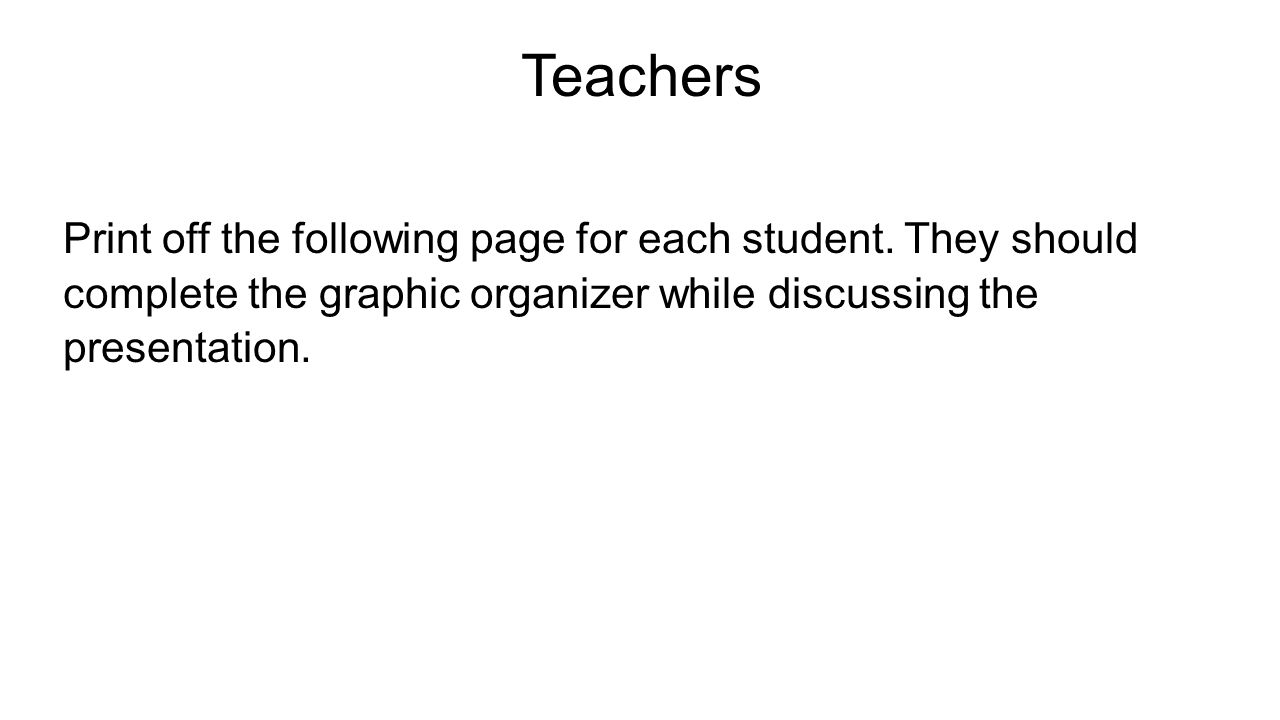 Teachers Print off the following page for each student.