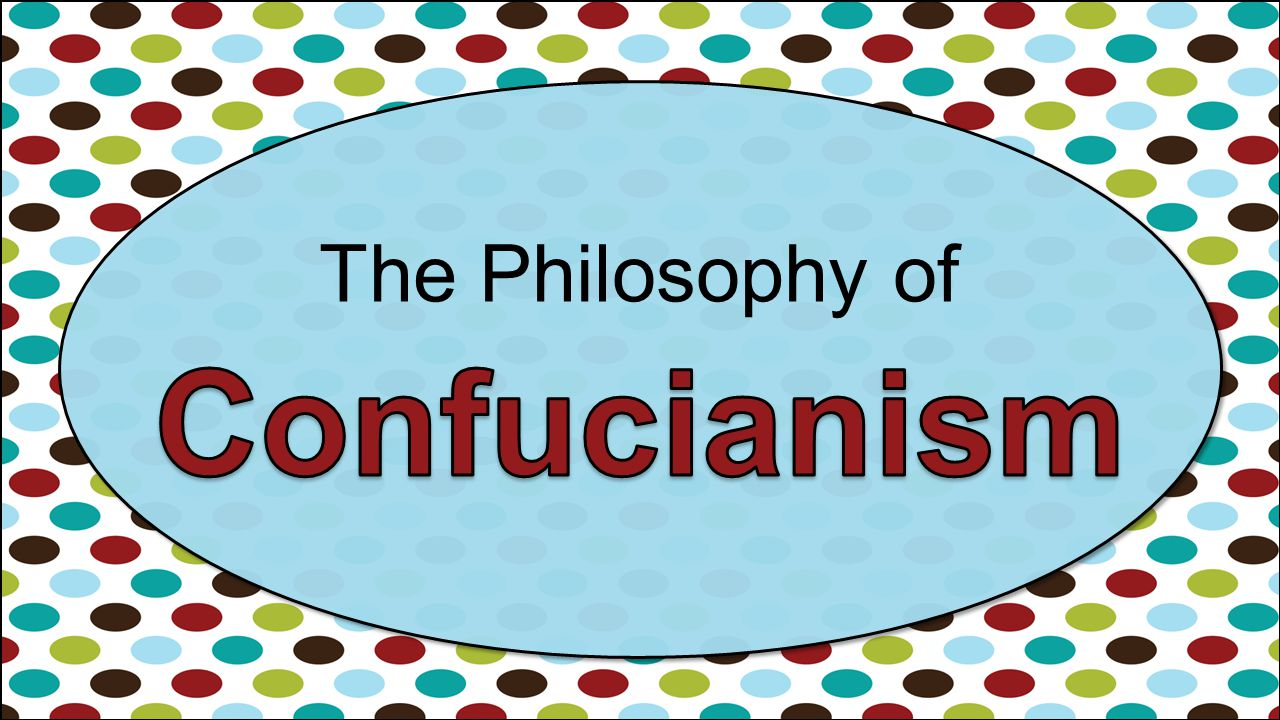The Philosophy of Confucianism