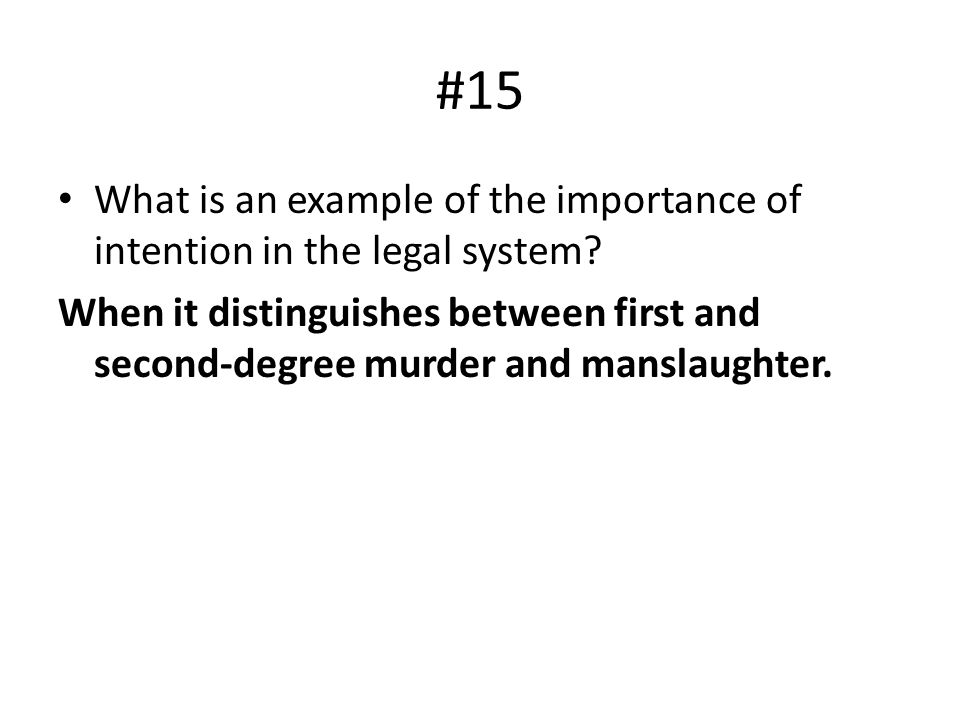 #15 What is an example of the importance of intention in the legal system