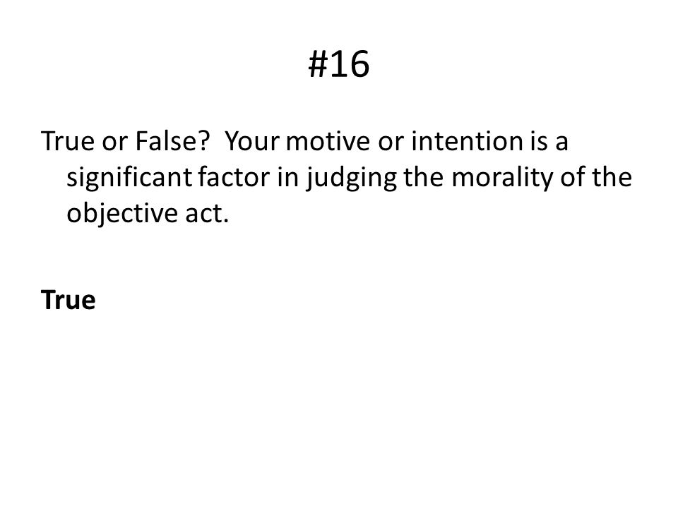 #16 True or False.