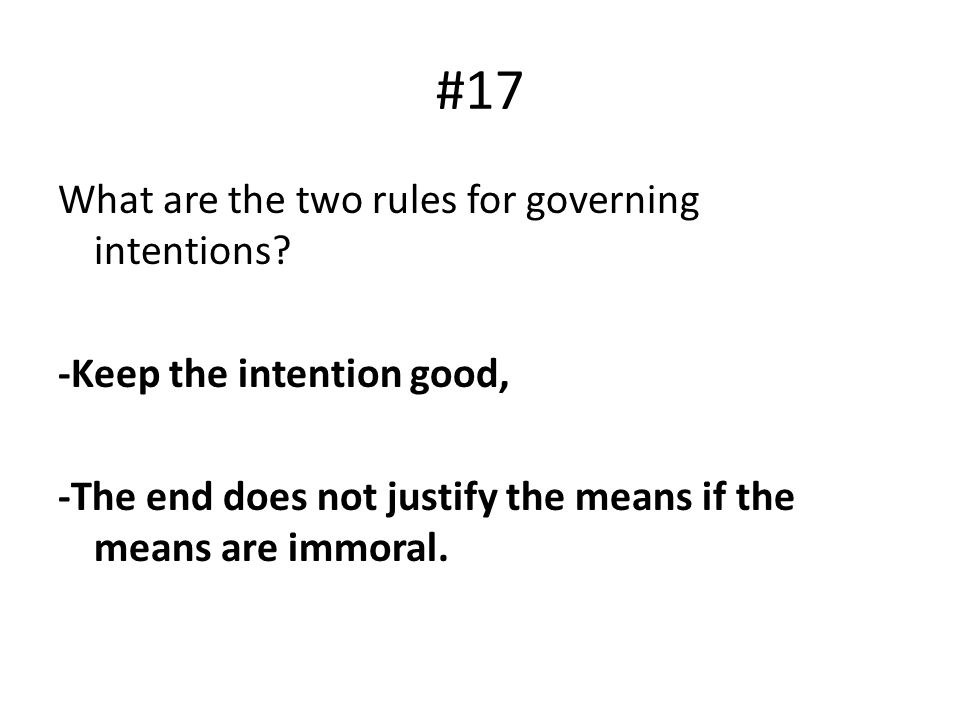 #17 What are the two rules for governing intentions.