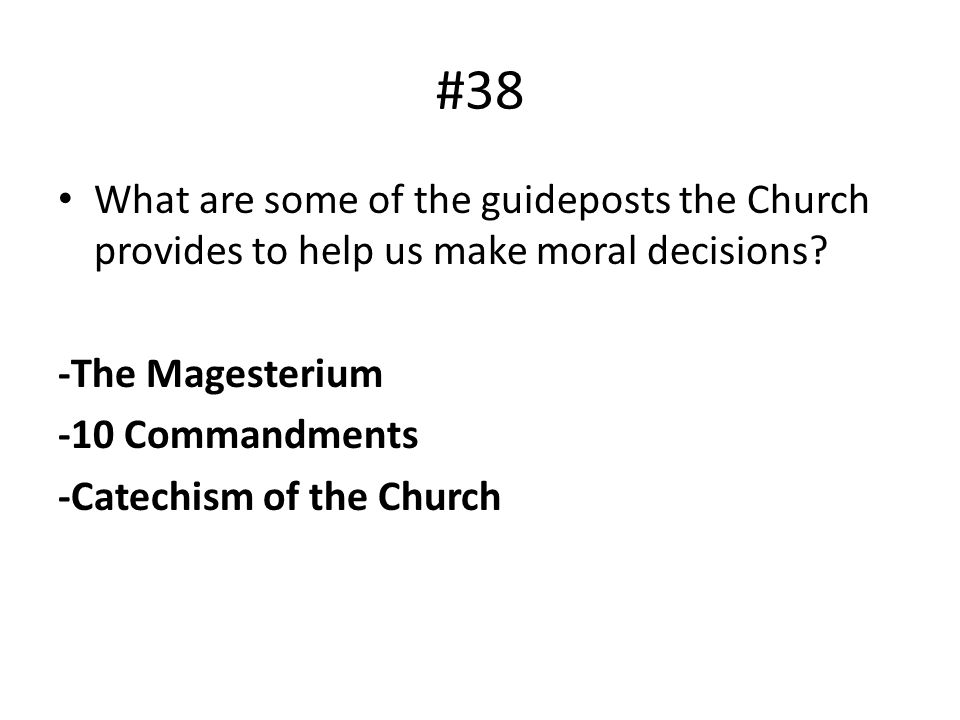 #38 What are some of the guideposts the Church provides to help us make moral decisions -The Magesterium.