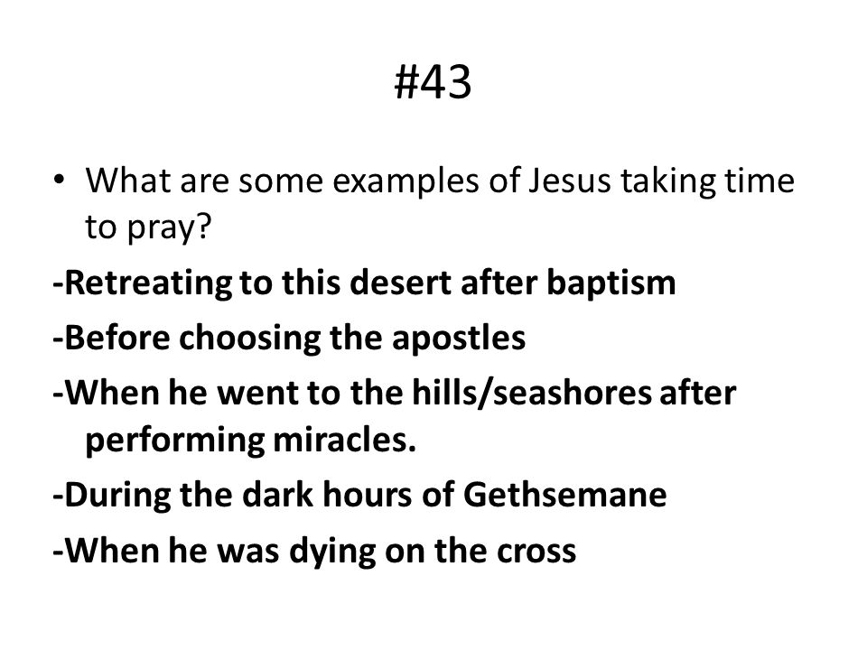 #43 What are some examples of Jesus taking time to pray
