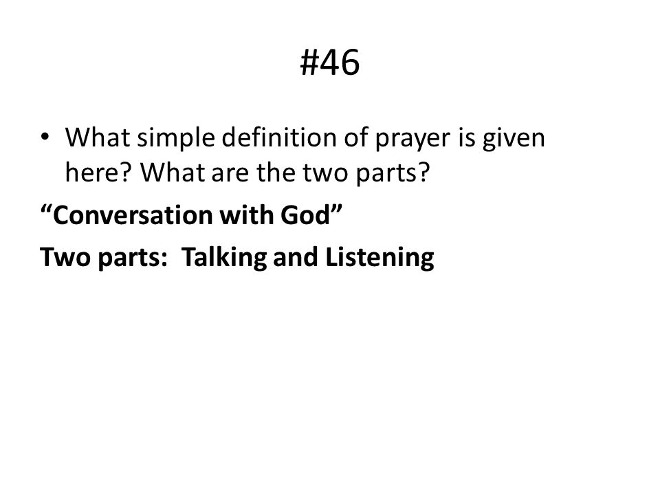 #46 What simple definition of prayer is given here What are the two parts Conversation with God