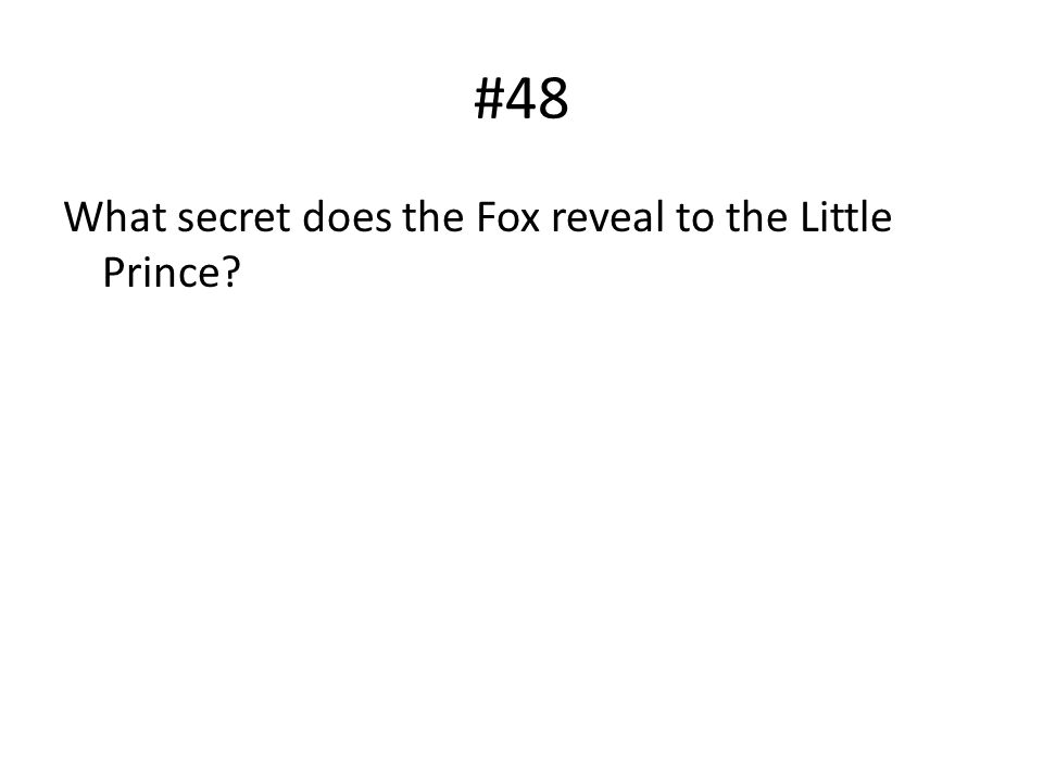 #48 What secret does the Fox reveal to the Little Prince