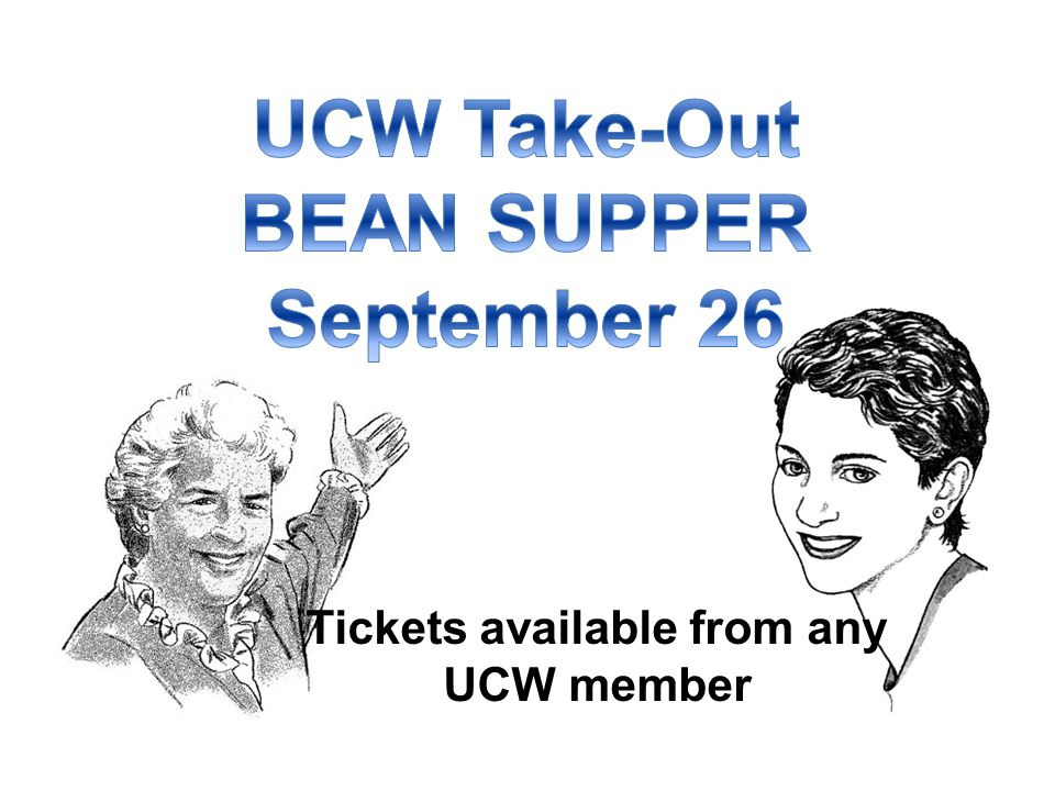 Tickets available from any UCW member
