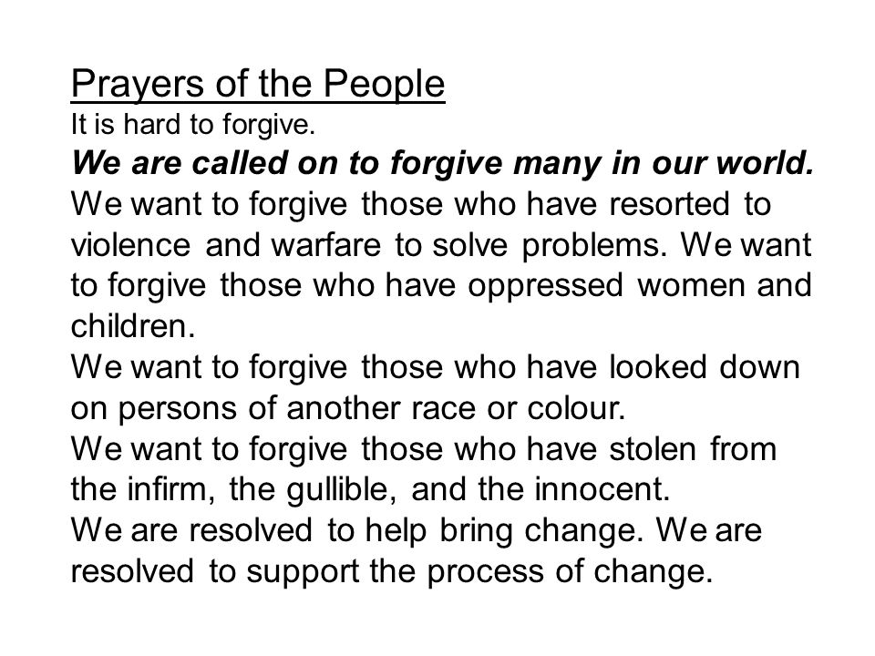 Prayers of the People We are called on to forgive many in our world.