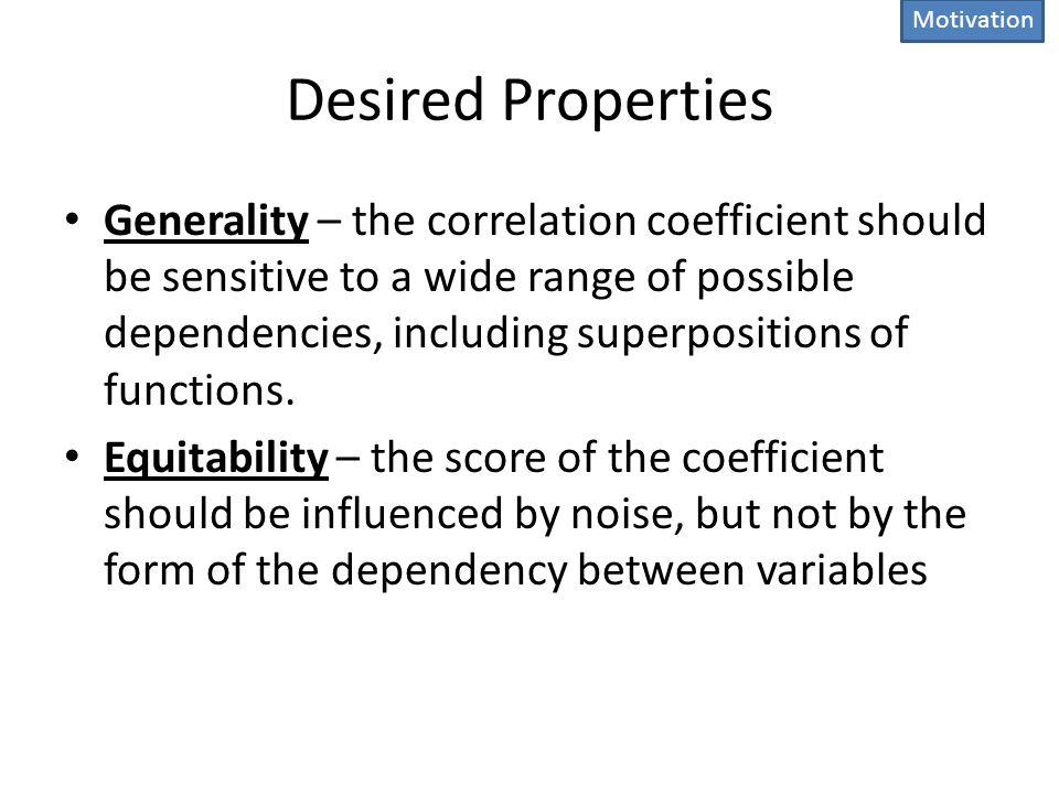 Motivation Desired Properties.