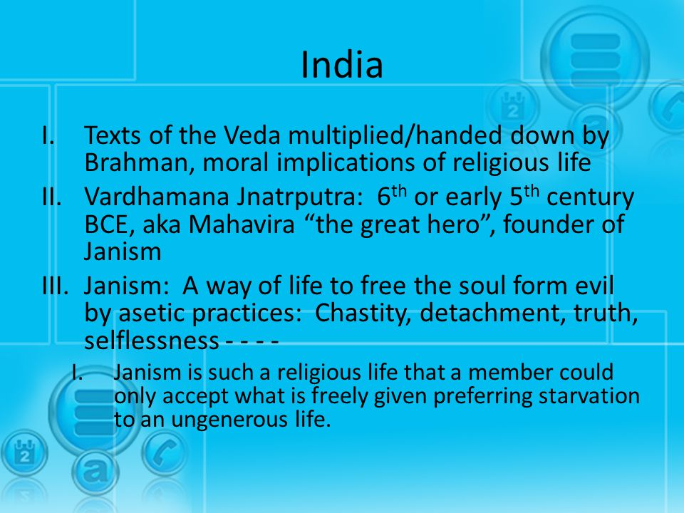 India Texts of the Veda multiplied/handed down by Brahman, moral implications of religious life.