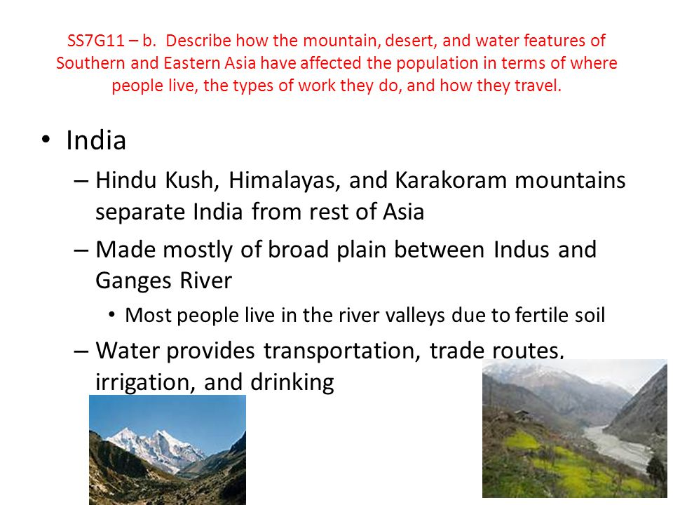 SS7G11 – b. Describe how the mountain, desert, and water features of Southern and Eastern Asia have affected the population in terms of where people live, the types of work they do, and how they travel.