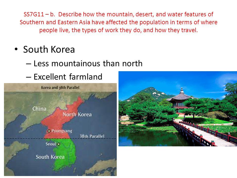 South Korea Less mountainous than north Excellent farmland