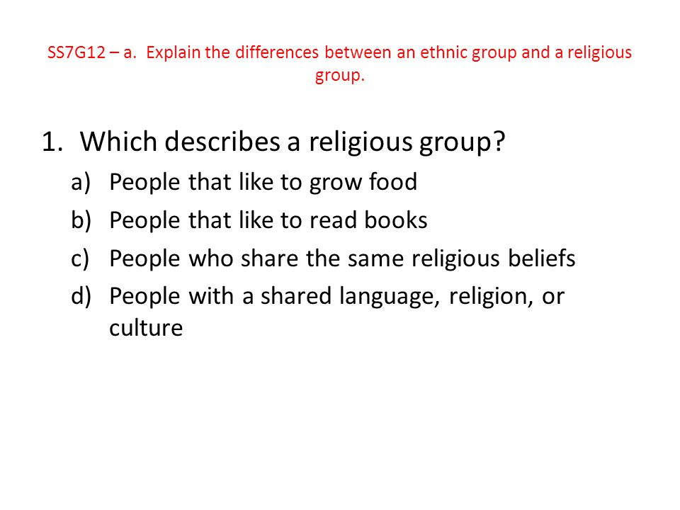 Which describes a religious group