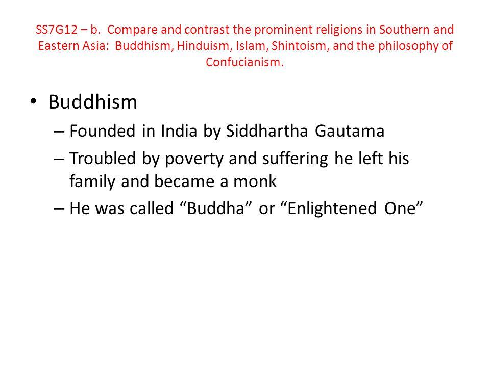 Buddhism Founded in India by Siddhartha Gautama