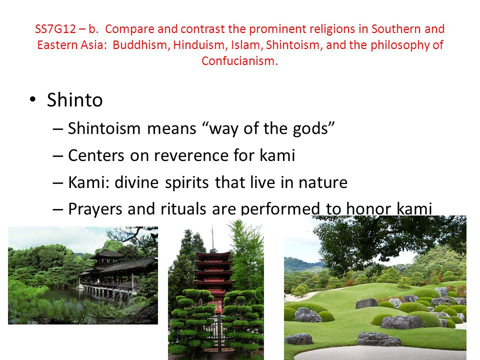 Shinto Shintoism means way of the gods Centers on reverence for kami