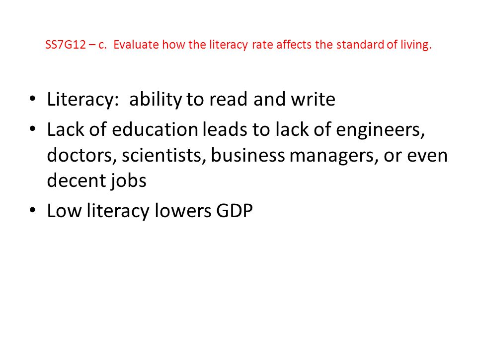 Literacy: ability to read and write
