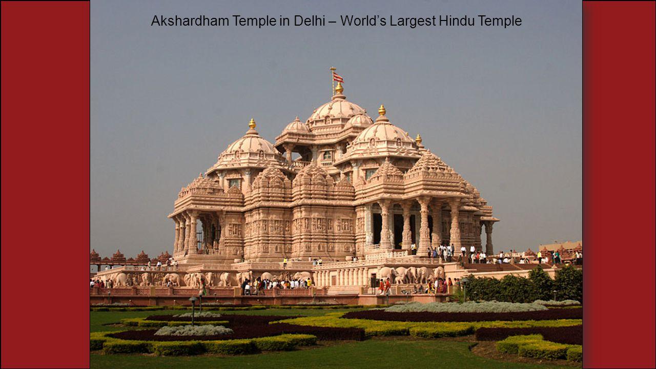 Akshardham Temple in Delhi – World's Largest Hindu Temple