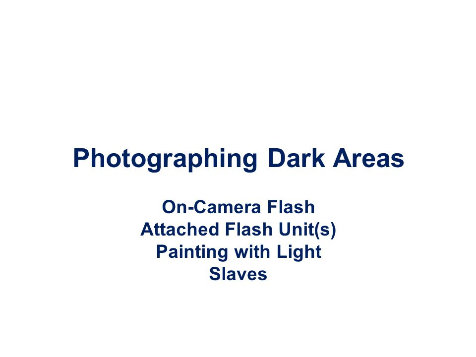 Photographing Dark Areas Attached Flash Unit(s)