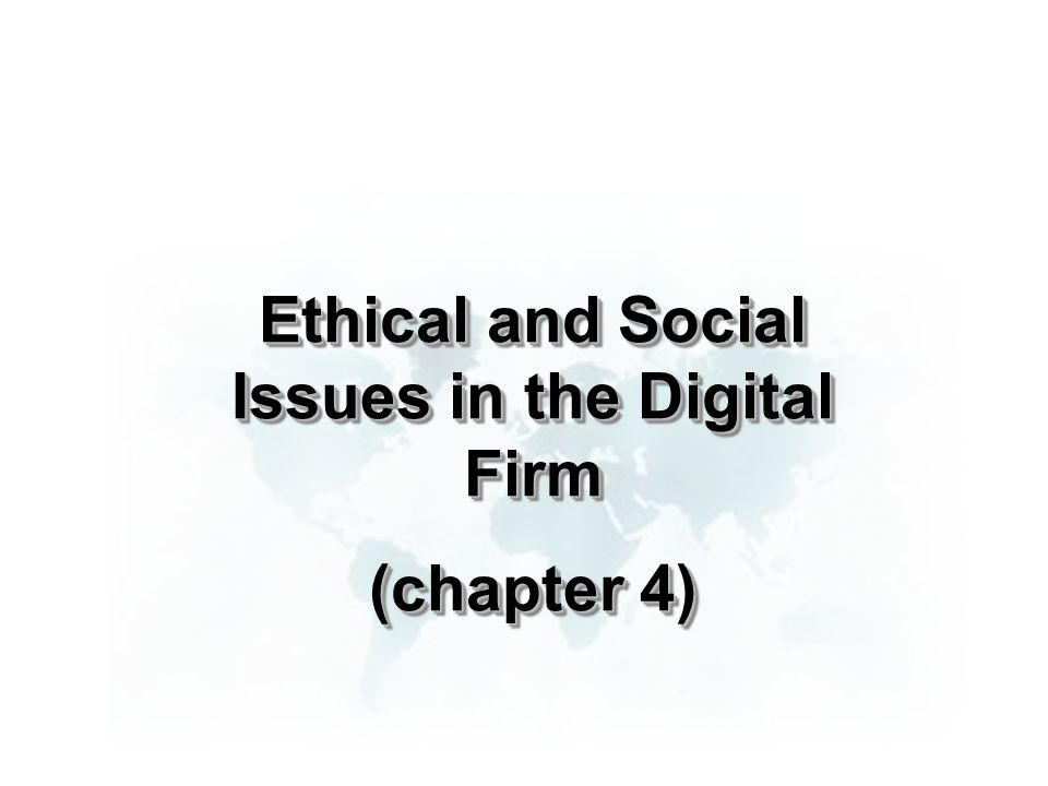 Ethical and social issues in the digital firm