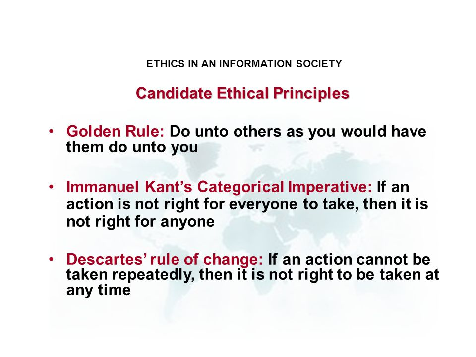 ETHICS IN AN INFORMATION SOCIETY Candidate Ethical Principles