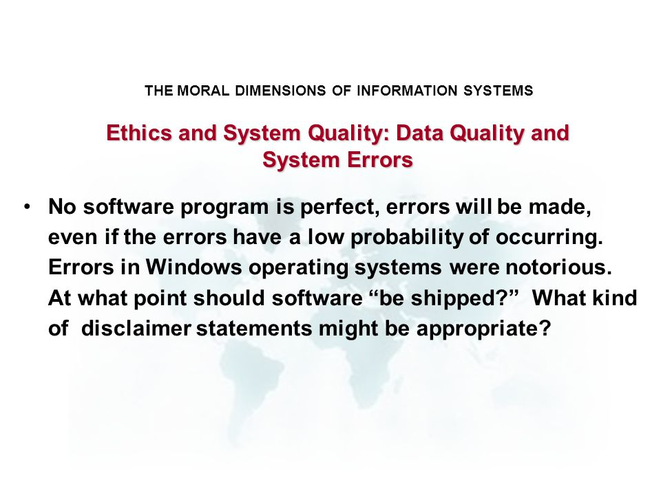 Ethics and System Quality: Data Quality and System Errors