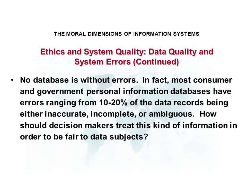 Ethics and System Quality: Data Quality and System Errors (Continued)