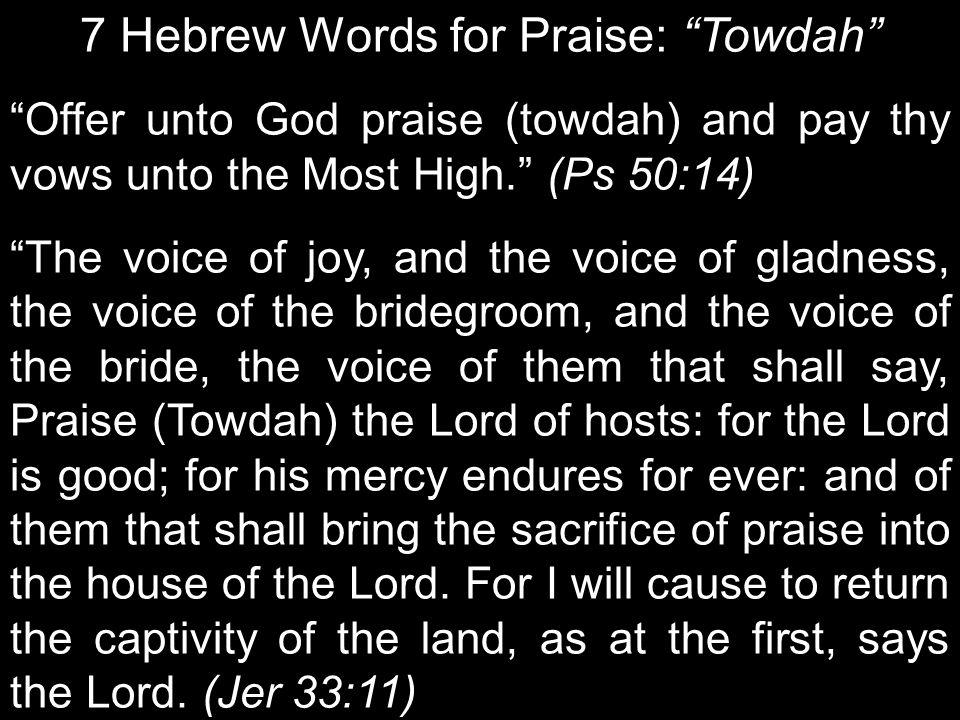 7 Hebrew Words for Praise: Towdah