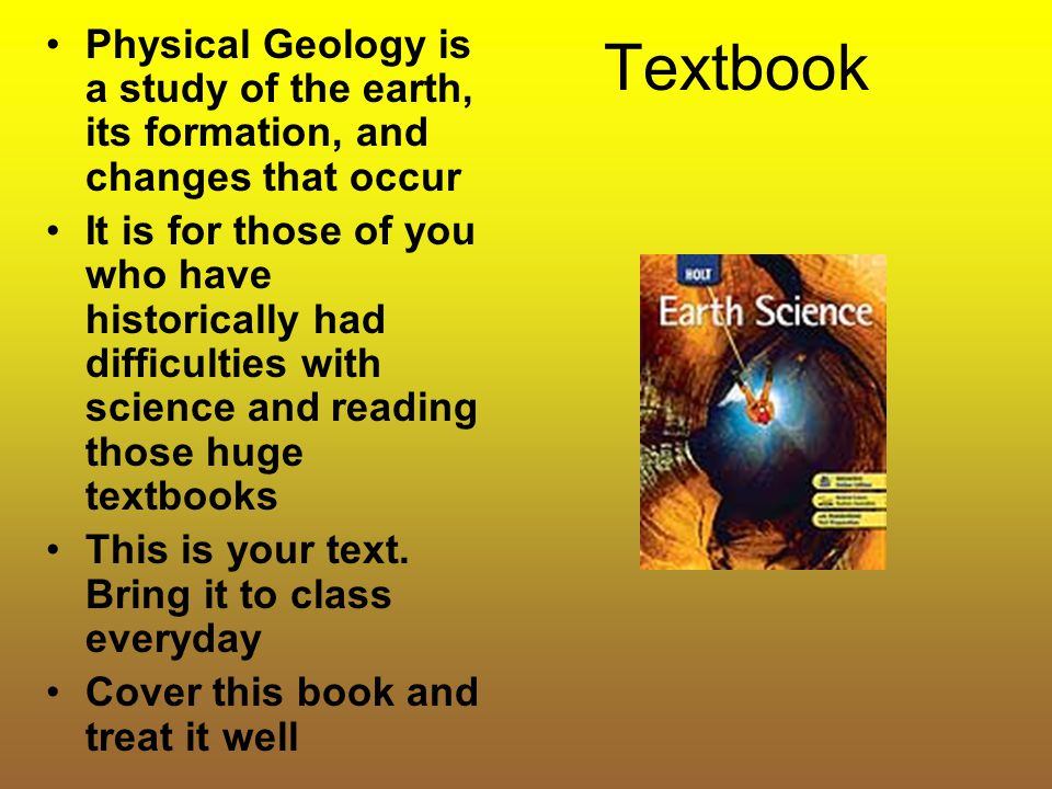 Textbook Physical Geology is a study of the earth, its formation, and changes that occur.