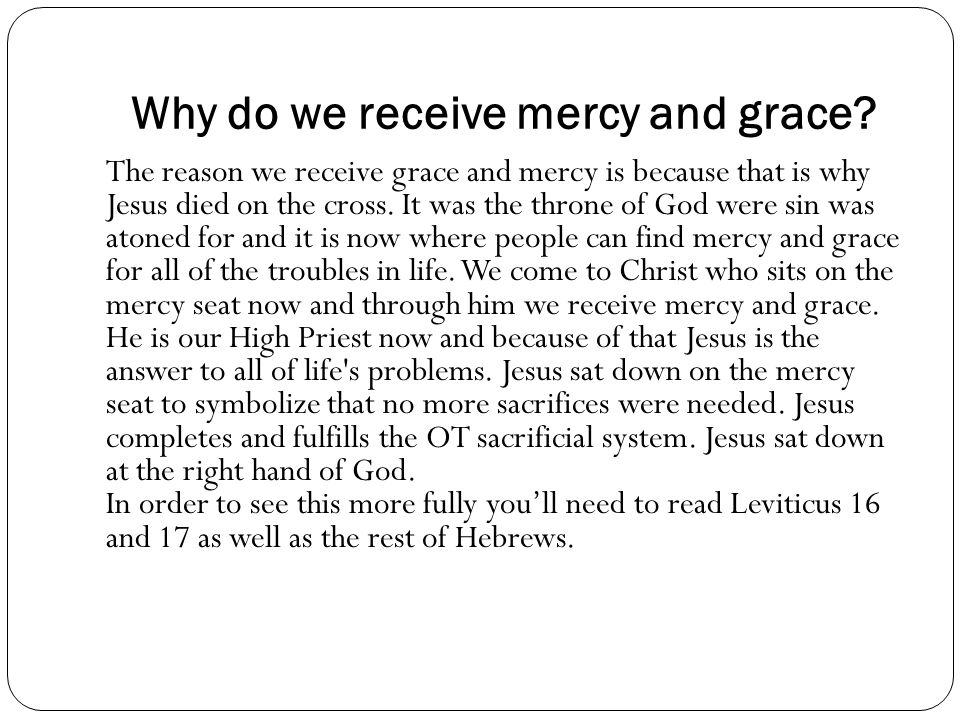 Why do we receive mercy and grace