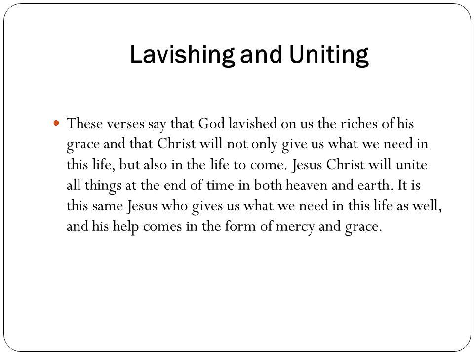 Lavishing and Uniting
