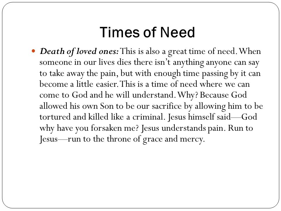 Times of Need