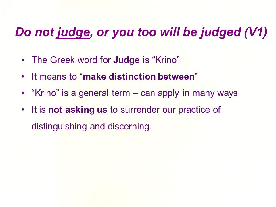 Do not judge, or you too will be judged (V1)
