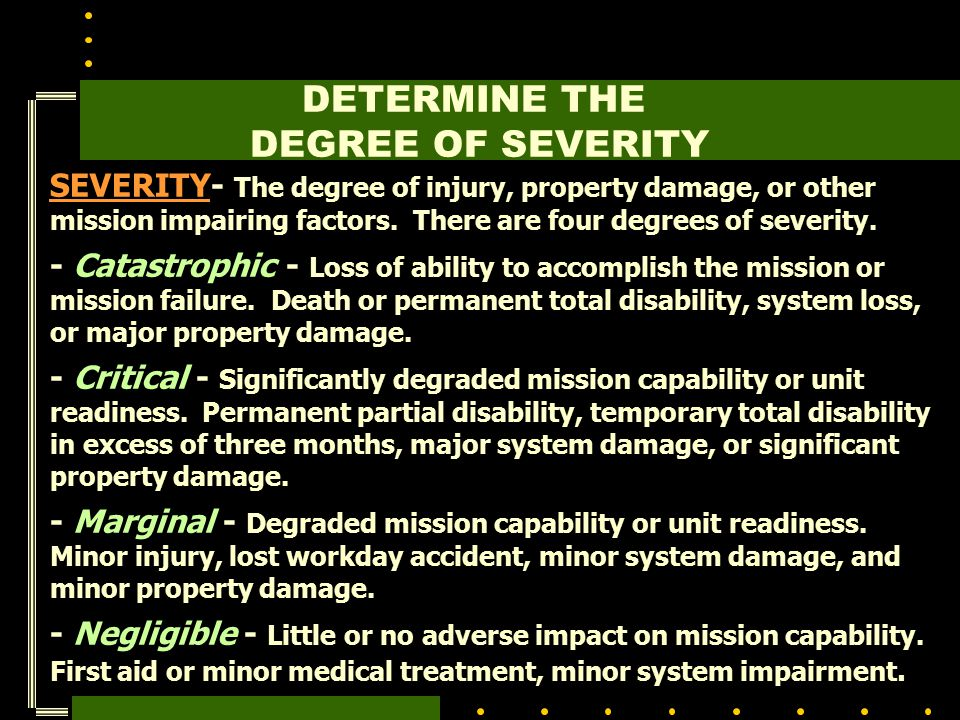 DETERMINE THE DEGREE OF SEVERITY