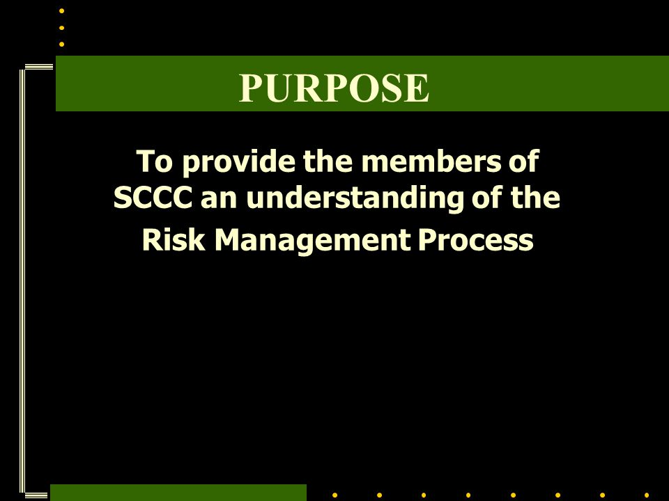 PURPOSE To provide the members of SCCC an understanding of the