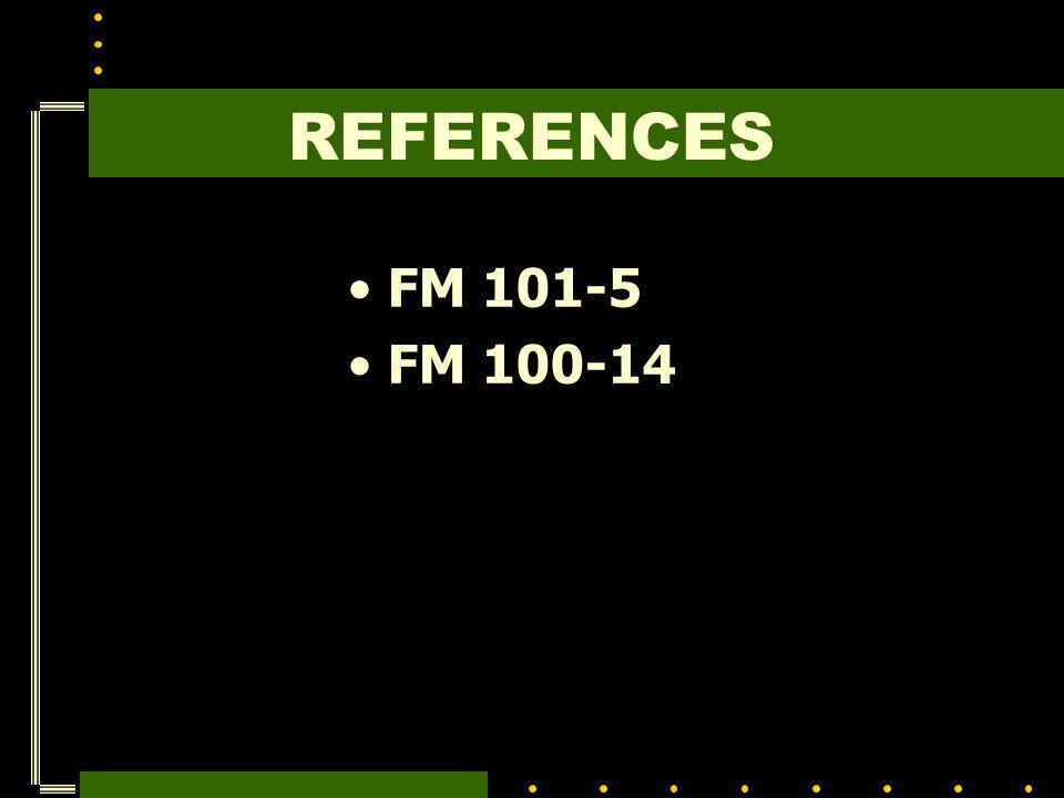 REFERENCES FM 101-5 FM 100-14