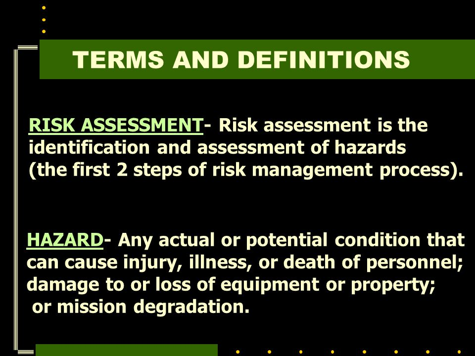 TERMS AND DEFINITIONS RISK ASSESSMENT- Risk assessment is the