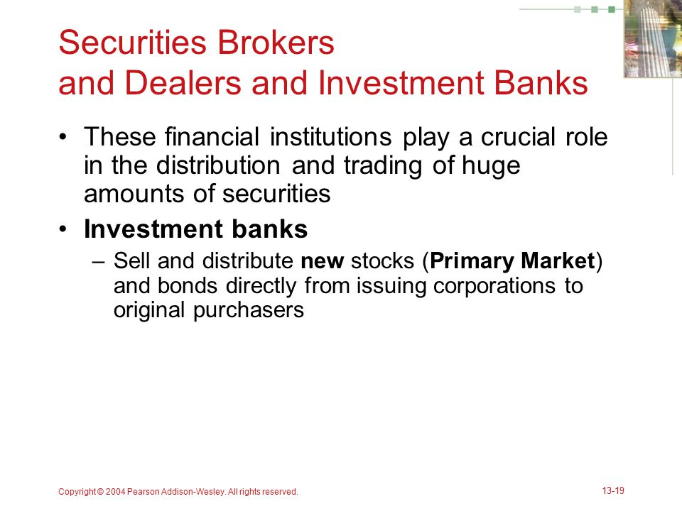 Securities Brokers and Dealers and Investment Banks