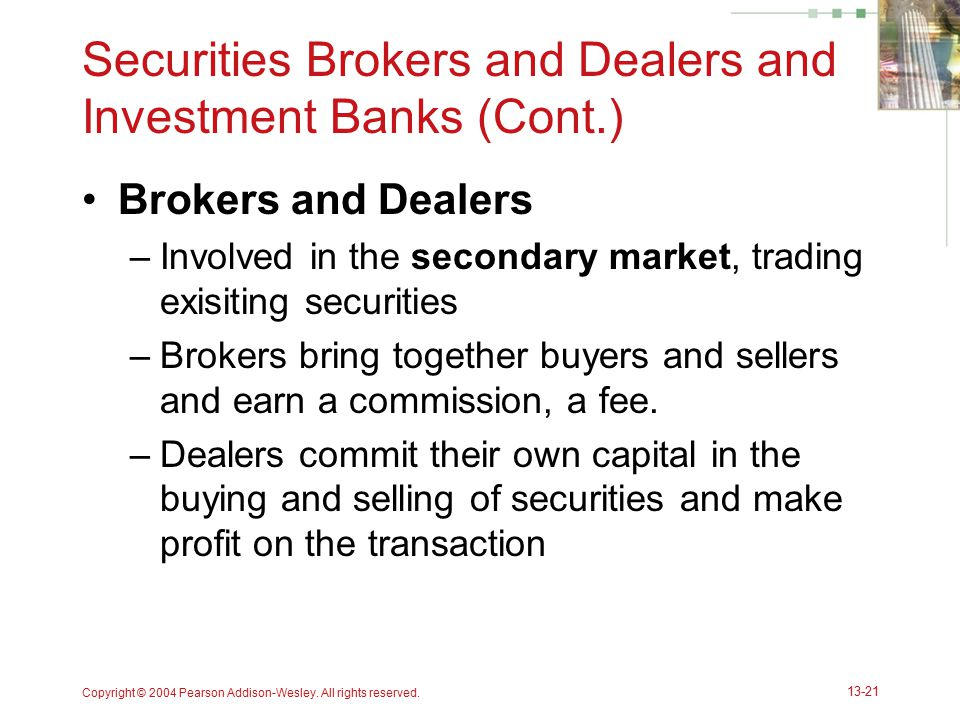 Securities Brokers and Dealers and Investment Banks (Cont.)