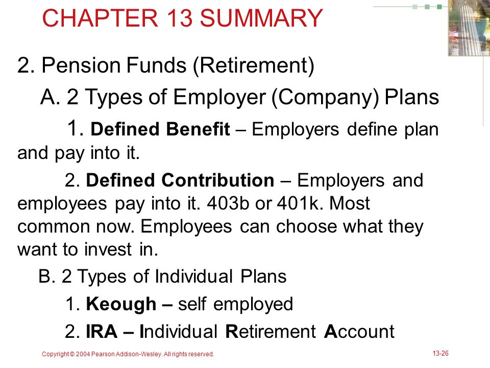 CHAPTER 13 SUMMARY 2. Pension Funds (Retirement)
