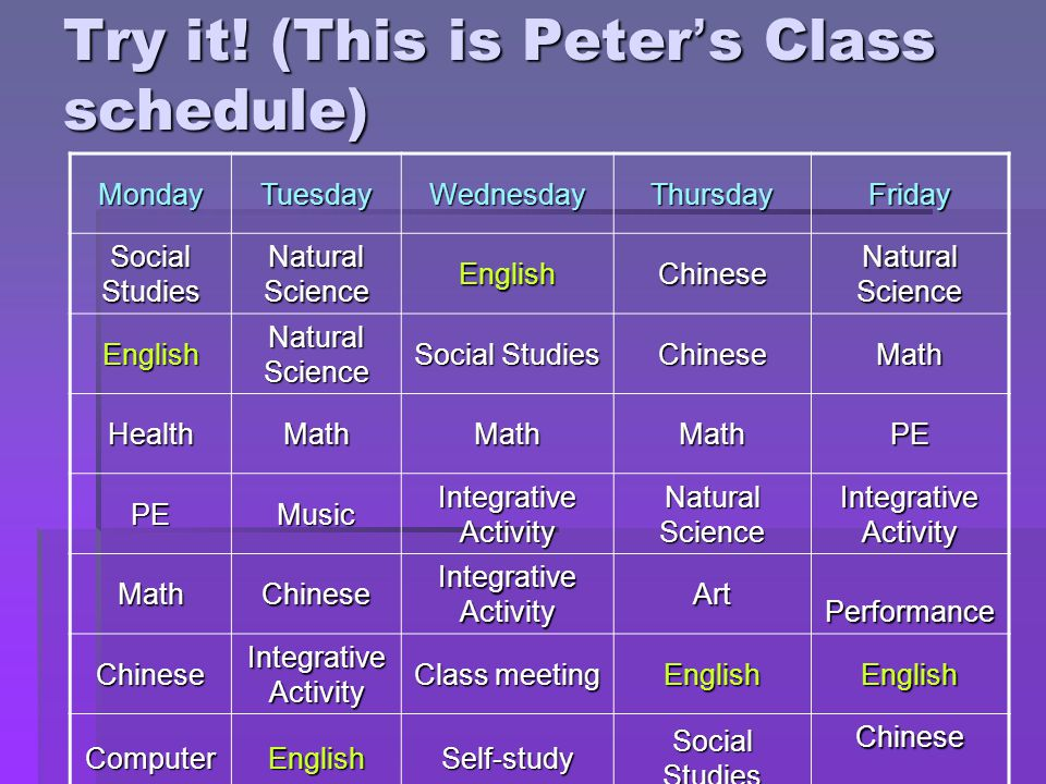 Try it! (This is Peter's Class schedule)