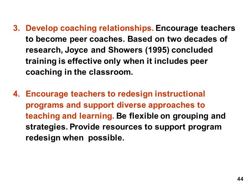 Develop coaching relationships. Encourage teachers