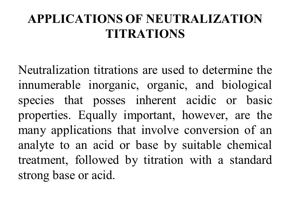 APPLICATIONS OF NEUTRALIZATION TITRATIONS