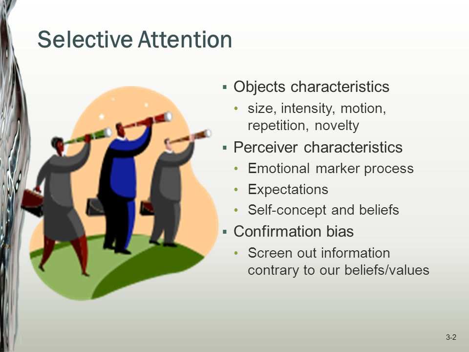 Selective Attention Objects characteristics Perceiver characteristics