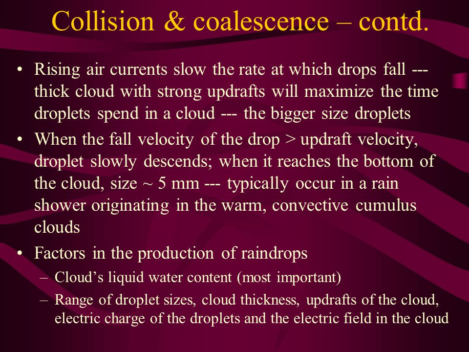 Collision & coalescence – contd.