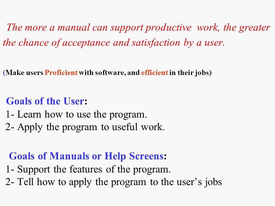 The more a manual can support productive work, the greater the chance of acceptance and satisfaction by a user.