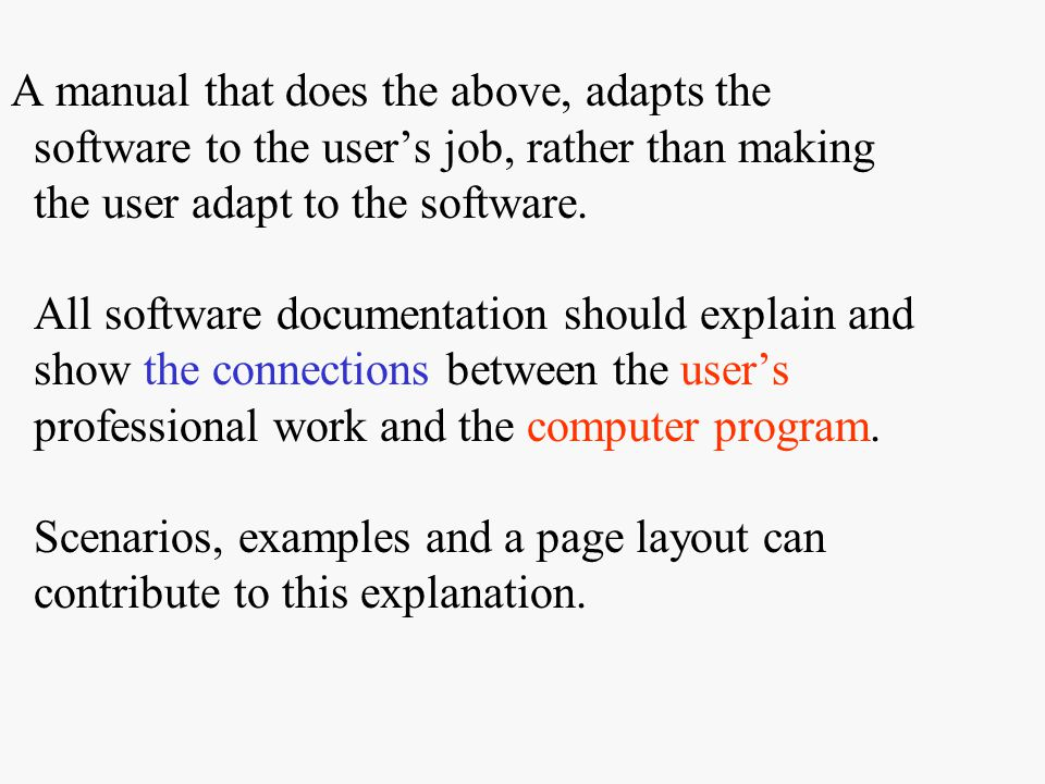 A manual that does the above, adapts the software to the user's job, rather than making the user adapt to the software.