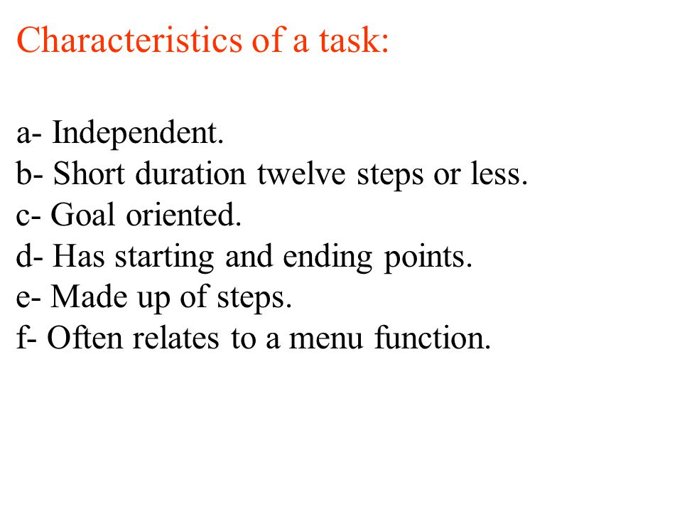 Characteristics of a task: a- Independent