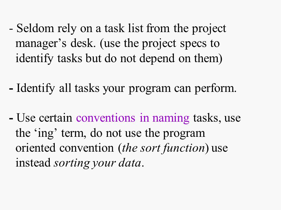 - Seldom rely on a task list from the project manager's desk