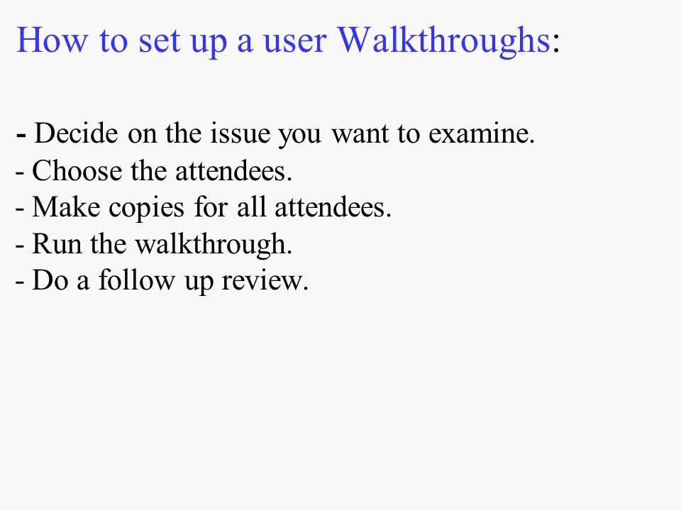 How to set up a user Walkthroughs: - Decide on the issue you want to examine.