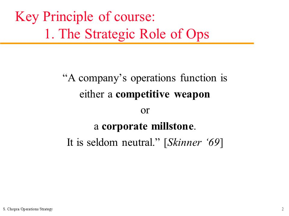 Key Principle of course: 1. The Strategic Role of Ops