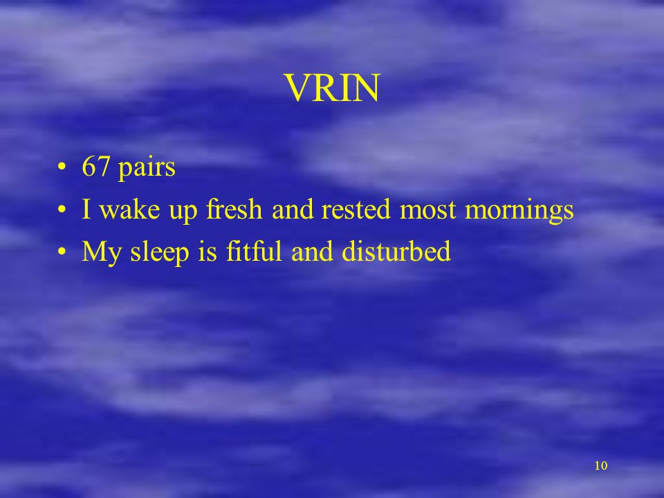 VRIN 67 pairs I wake up fresh and rested most mornings